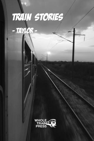 TRAIN STORIES by Taylor