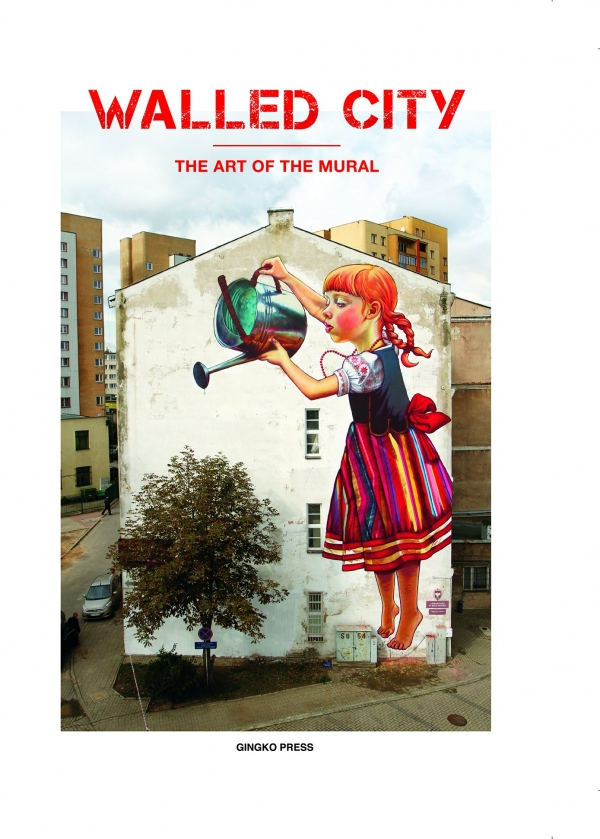 WALLED CITY - The art of the mural